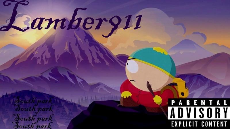 Lamber911 - South Park (prod.Realize Beats)