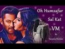 SALKAT │Oh Humsafar - VM │Salman Khan and Katrina Kaif │ Neha Kakkar, Tony Kakkar
