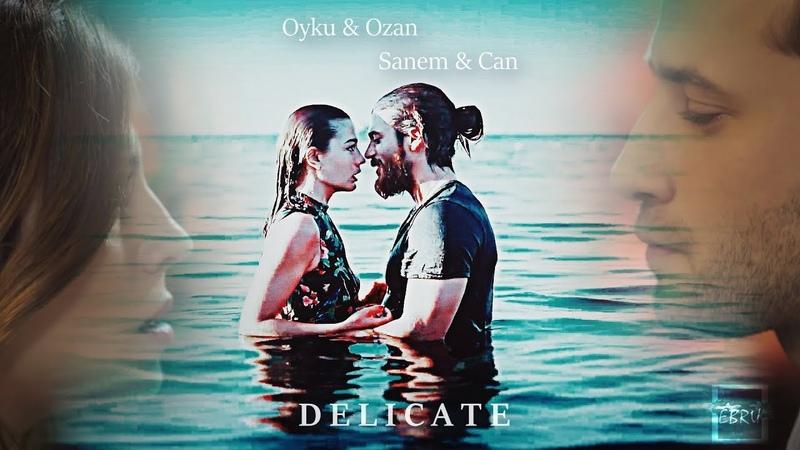 • DELICATE [Sanem Can | Öyku Ozan]