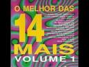 O MELHOR DAS 14 MAIS - VOL 1 LP 1992 COMPLETO