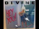 DIVINE HEY YOU