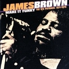 James Brown альбом Make It Funky/The Big Payback: 1971-1975