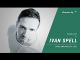 IVAN SPELL - #SPELLWASHERE Ep. 183 Video-cast @ Pioneer DJ TV Saint-Petersburg