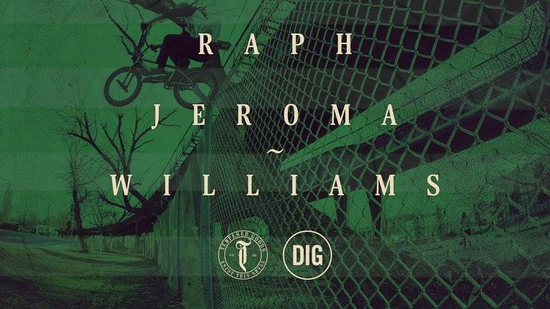 Raph Jeroma Williams - Tempered 2018 - DIG BMX insidebmx
