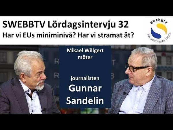 Lördagsintervju 32 med Gunnar Sandelin - Har vi EUs miniminivå?