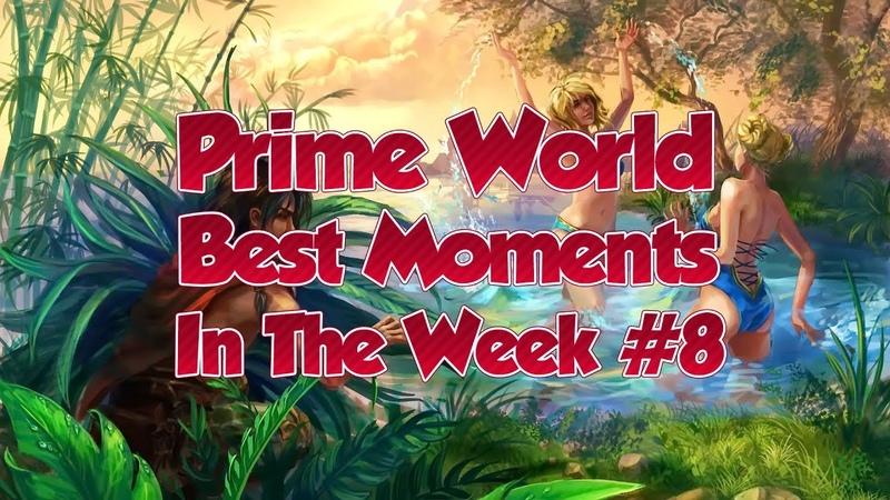 Prime World - Best moments in the week 8 [Sans un mot]
