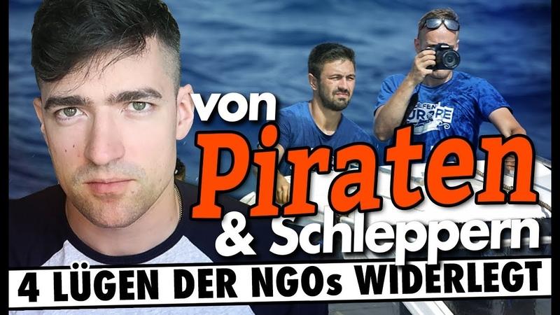 Piraten Schlepper - 4 Lügen der NGOs widerlegt.