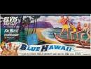 Blue Hawaii (1961) Elvis Presley, Joan Blackman, Angela Lansbury