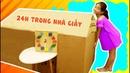 Đồ Chơi Trẻ Em Thử Thách 24h Sống Trong Nhà Giấy Bài Học Cho Bé ♥ Xam Xam TV