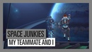 SPACE JUNKIES - MY TEAMMATE AND I
