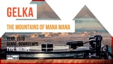 GELKA - The Mountains Of Mana Mana (Mixtape 2018)