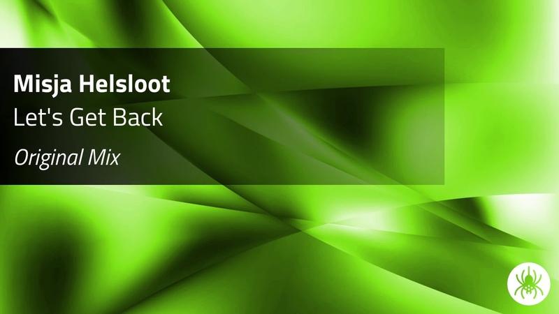 Misja Helsloot Let's Get Back Original Mix