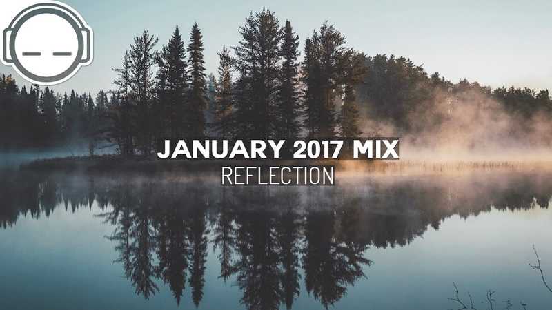 Keep Me Chilled January 2017 Mix - Reflection [ambient chillout mix]