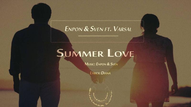 Enpon Sven ft VARSAL ◣ Summer Love ◥ 【 Audio Release 】