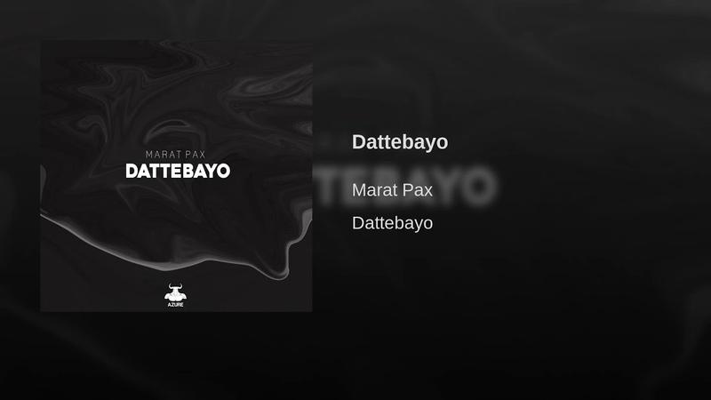 Marat Pax - Dattebayo
