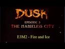 Dusk Episode 3 - Part 2 The Nameless City- Fire and Ice - E3M2 - Duskworld
