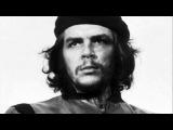 Hasta siempre - Кубинская песня о Че Геваре
