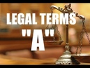 COMMON LEGAL TERMS Legal Glossary A