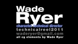 Wade Ryer Technical Reel 2011
