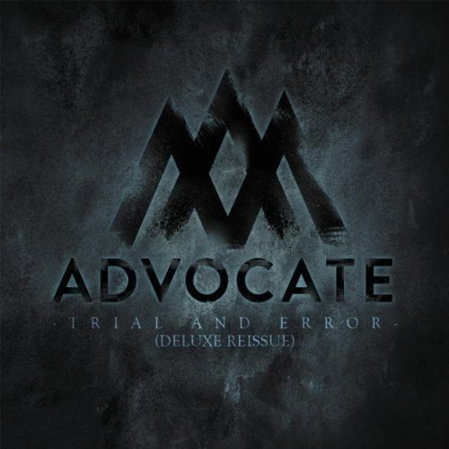 Advocate -Trial And Error (Deluxe Edition) [EP] (2012)