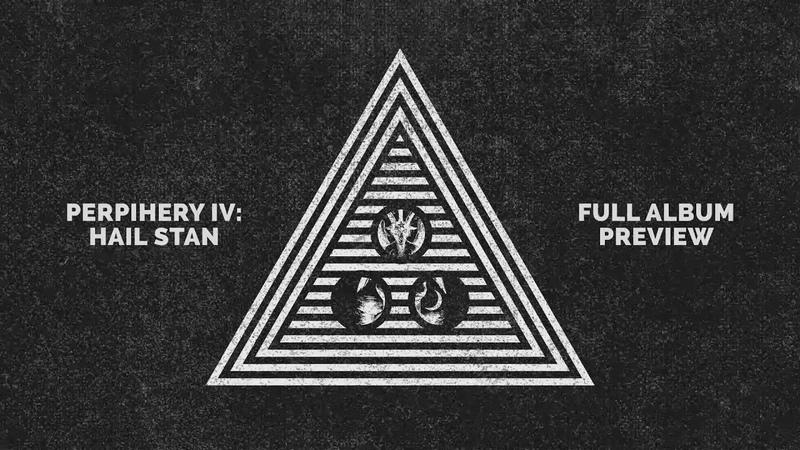 Periphery - Hail Stan (Album Preview)