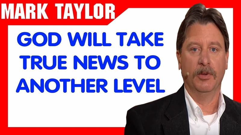 Mark Taylor Update December 10 2018 — GOD WILL TAKE TRUE NEWS TO ANOTHER LEVEL!