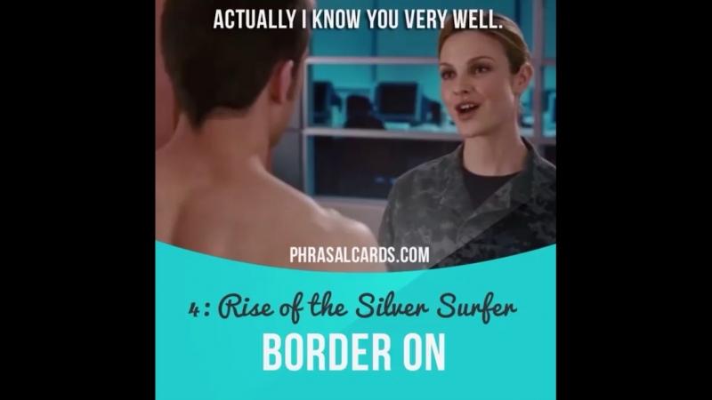 To border on (phrasal verb)
