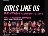B-15 Project Feat. Crissy D. And Lady G. - Girls Like Us (2000)