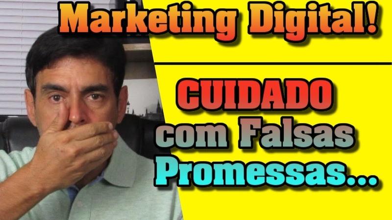 Afiliado Digital CUIDADO com as Falsas Promessas do Marketing Digital!