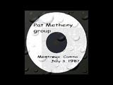 Pat Metheny Group - Montreux, Casino - July 3, 1987 ( radio broadcast)