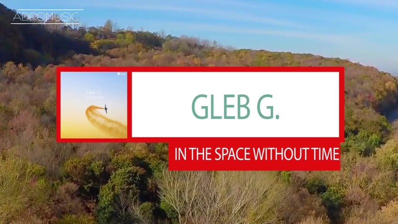 Gleb G – In the Space Without Time | Melodic Deep House Techno