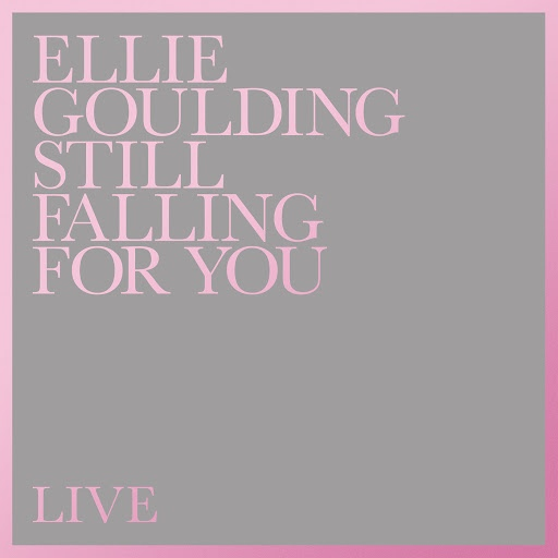 Ellie Goulding альбом Still Falling For You (Live)
