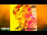Jason Derulo &amp David Guetta - Goodbye (feat. Nicki Minaj &amp Willy William)