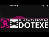 Drumstep - DotEXE - Run Away From Me Monstercat Release