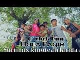 Bola Paqir (O`zbek Film 2014) Trailer