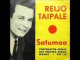 Reijo Taipale - Satumaa (orig 1962)