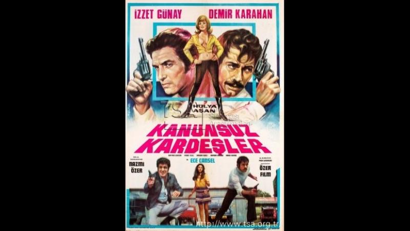 Kanunsuz Kardeşler - İzzet Günay _ Demir Karahan (1970 - 67 Dk)