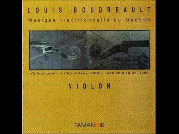 Louis Boudreault Musique traditionnelle du Québec Violon (Intégral, 1975)
