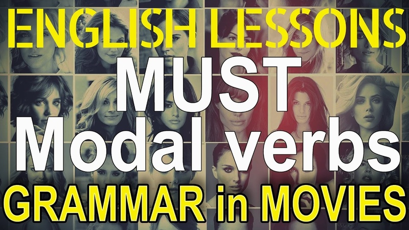 MUST modal verbs examples in movies Hollywood English