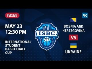 B&H vs Ukraine. ISBC Playoffs