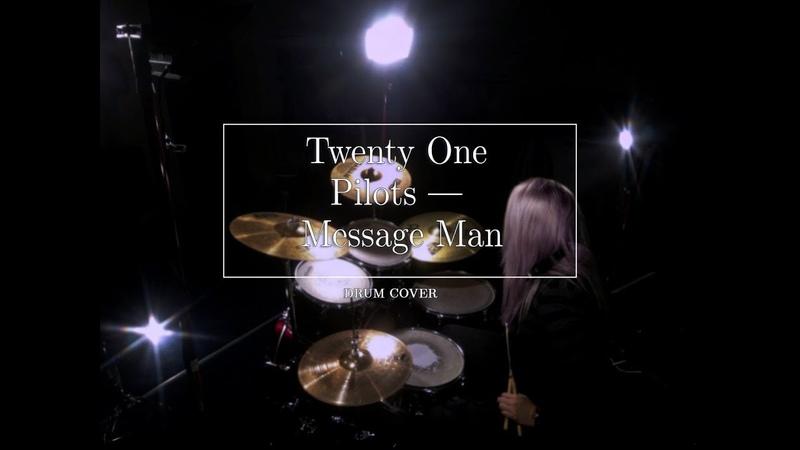 Twenty One Pilots — Message Man (Drum Cover)