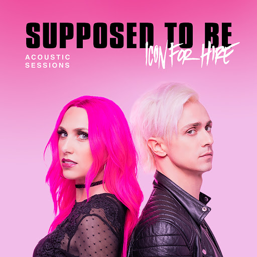 Icon For Hire альбом Supposed to Be