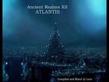 Ancient Realms - Atlantis (May 2013) (Deep Trance Pyschill)