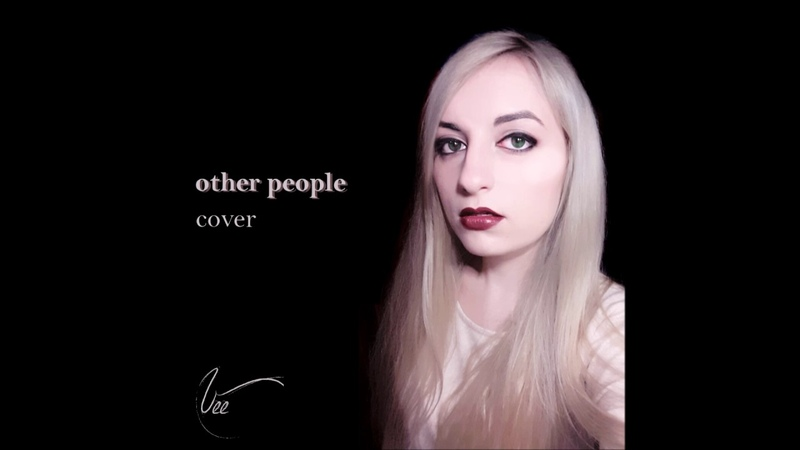 LP - Other People (rock cover by Vee)
