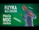 Fizyka - Praca, moc, energia (zadania cz. I)