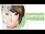 VOCALOID - Copycat cover by Dima Lancaster