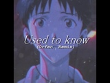 used to know (Orfeo. Remix)