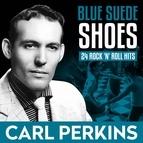 Carl Perkins альбом Blue Suede Shoes - Carl Perkins 24 Rock 'n' Roll Hits