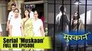 Muskaan Serial Upcoming Twist 6th December Full Episode On Location Shoot