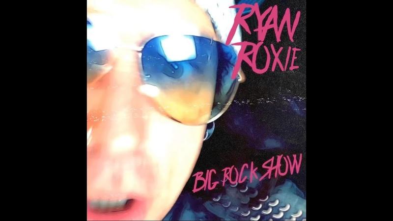 Ryan Roxie Big Rock Show Official Lyric Video